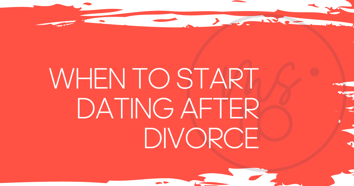 When Should You Start Dating After Your Divorce?