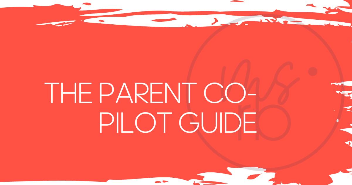 The Parent Co-Pilot Guide