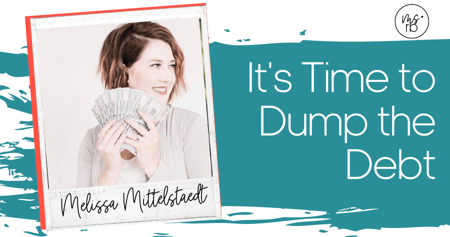15. Dump the Debt with Melissa Mittelstaedt