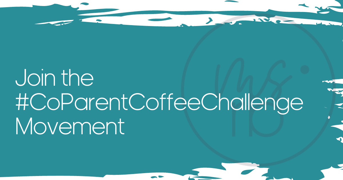 Join the #CoParentCoffeeChallenge