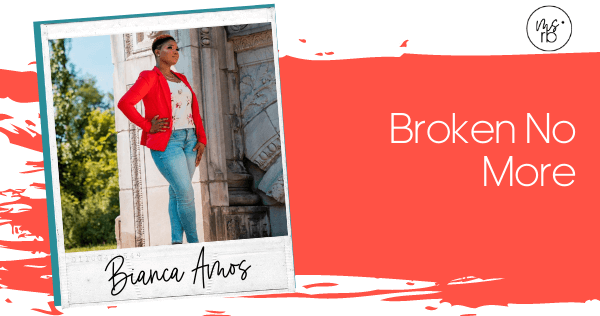 22. Broken No More with Bianca Amos