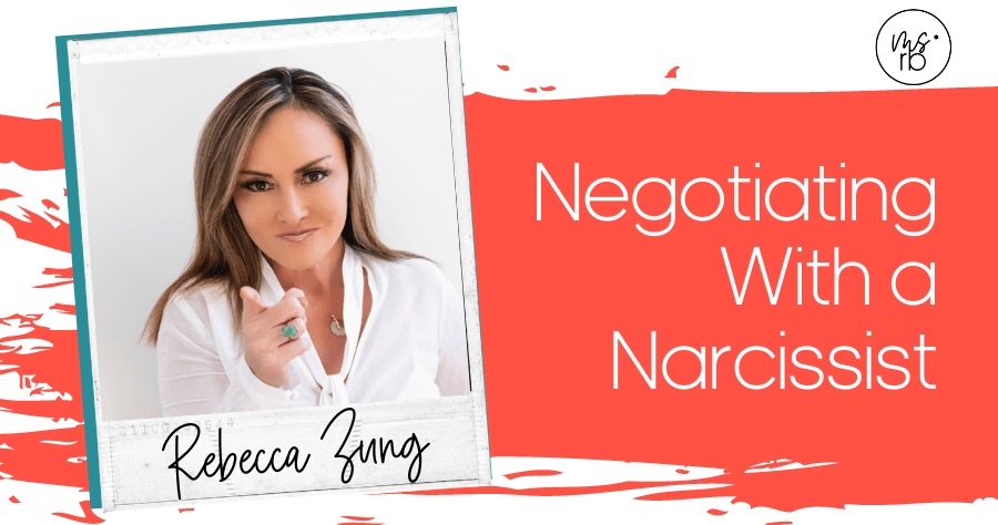 18. Negotiating with a Narcissist with Rebecca Zung