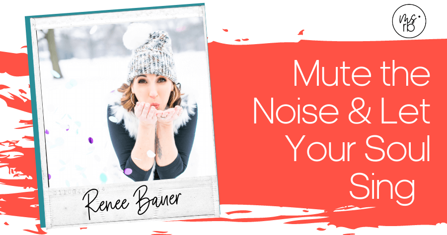 30. Mute the Noise & Let Your Soul Sing