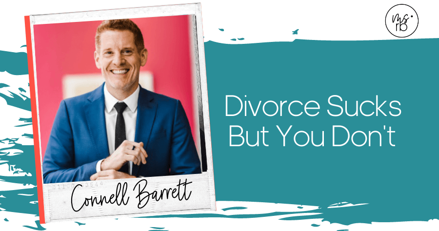 34. Dating Sucks But You Don't with Connell Barrett