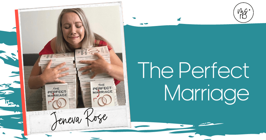 38. The Perfect Marriage with Jeneva Rose
