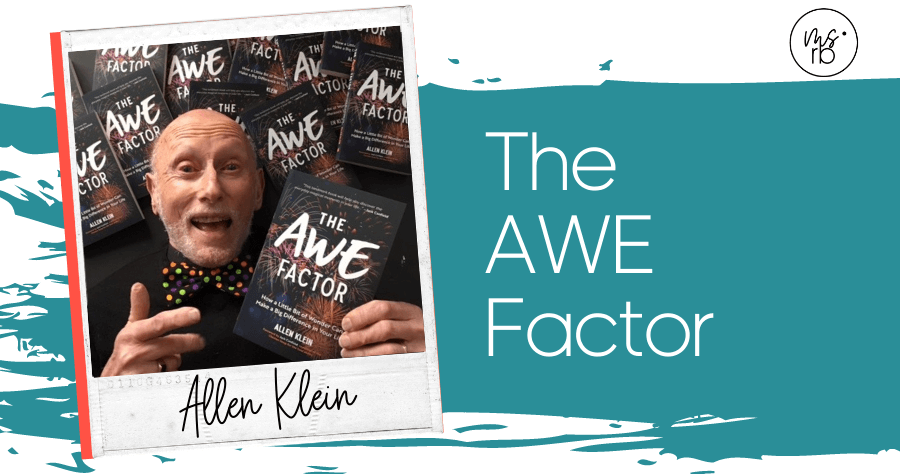 46. The Awe Factor with Allen Klein