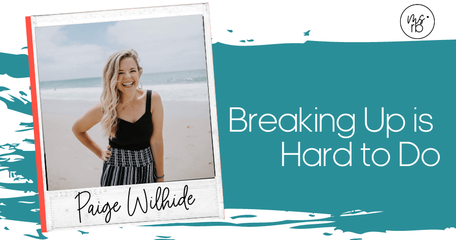 54. Breaking Up is Hard to Do with Paige Wilhide