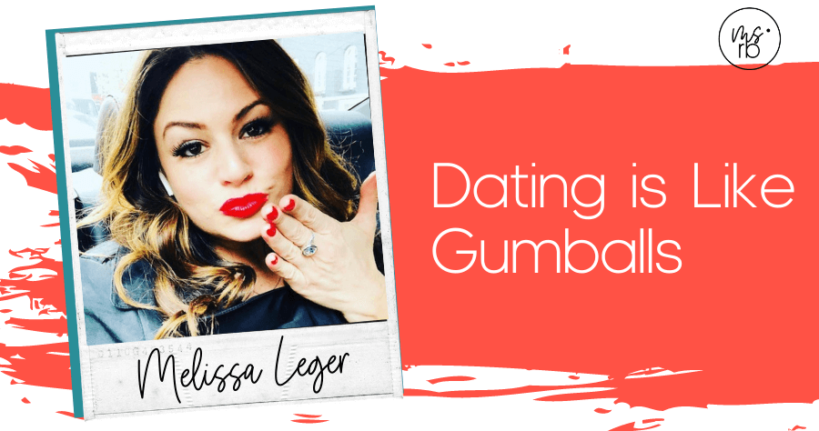59. Dating is Like Gumballs with Melissa Leger