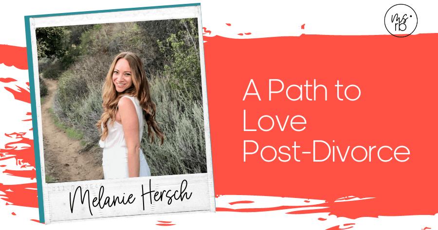 61. A Path to Love with Melanie Hersch